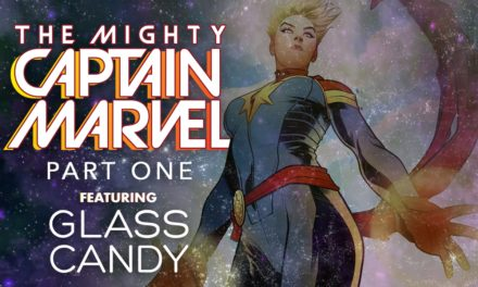 Mighty Captain Marvel- Part 1 (Featuring Glass Candy)