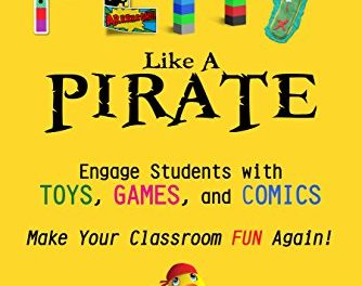 Play Like a Pirate: Engage Students with Toys, Games, and Comics