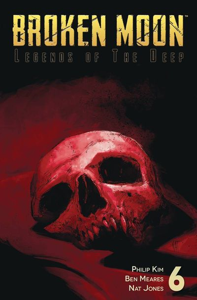 Broken Moon Legends of the Deep #6 (of 6)
