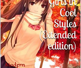 Great Collection of Anime Girls in Cool Styles (Extended edition): Modern youth comics