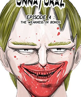 Unnatural issue #1 episode 4 : The weakness of bonds.