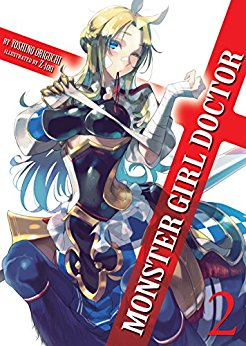 Monster Girl Doctor (Light Novel) Vol. 2