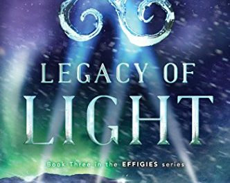 Legacy of Light (The Effigies Book 3)