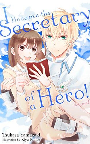 I Became the Secretary of a Hero!