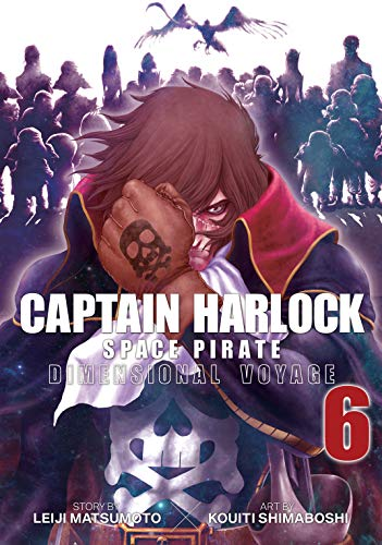 Captain Harlock Space Pirate: Dimensional Voyage Vol. 6