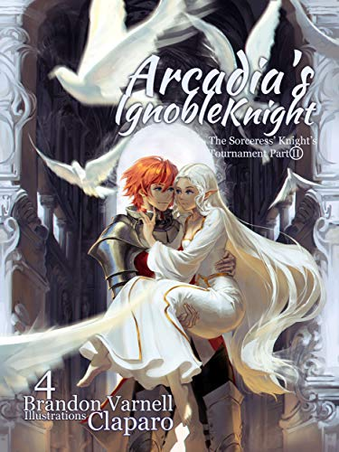 Arcadia's Ignoble Knight: The Sorceress's Knight Tournament Part II