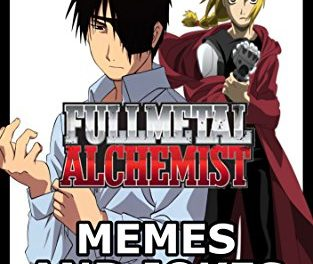 The Hilarious Book Of Fullmetal Alchemist Memes And Jokes