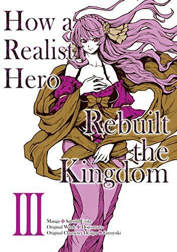 How a Realist Hero Rebuilt the Kingdom (Manga) Volume 3