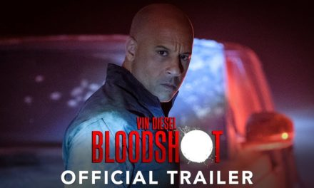 BLOODSHOT – Official Trailer