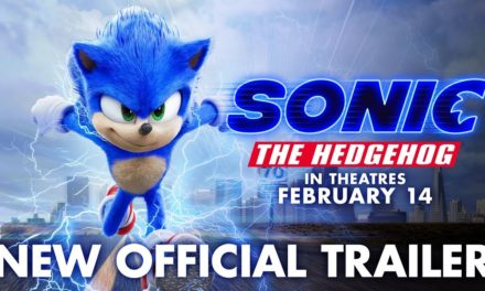 Sonic The Hedgehog (2020) – New Official Trailer